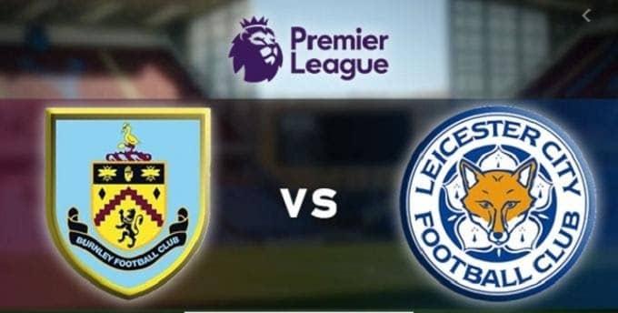 Soi keo nha cai Burnley vs Leicester City, 19/1/2020 - Ngoai Hang Anh [Premier League]
