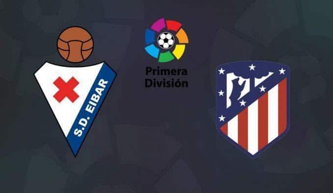 Soi keo nha cai Eibar vs Atletico Madrid, 19/01/2020 - VDQG Tay Ban Nha