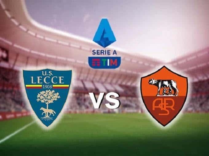 Soi kèo nhà cái Roma vs Lecce, 23/02/2020 - VĐQG Ý [Serie A]