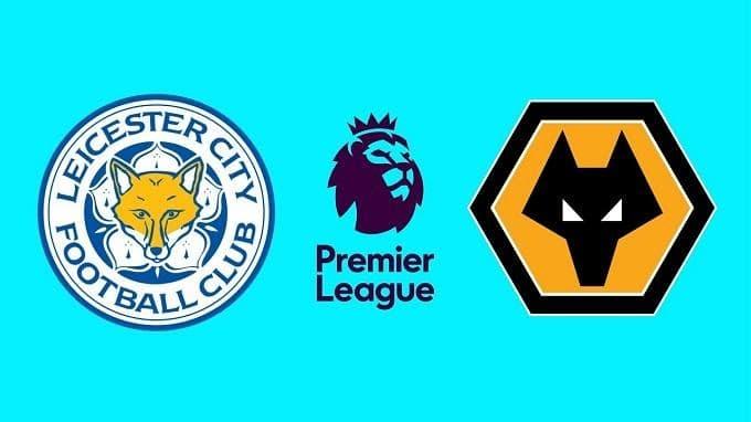 Soi keo nha cai Wolverhampton vs Leicester City, 15/02/2020 - Ngoai Hang Anh