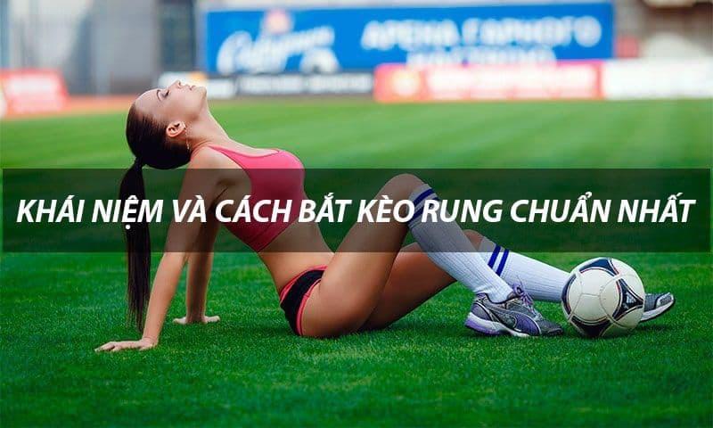 Keo rung – ban da biet den hinh thuc ca cuoc nay?