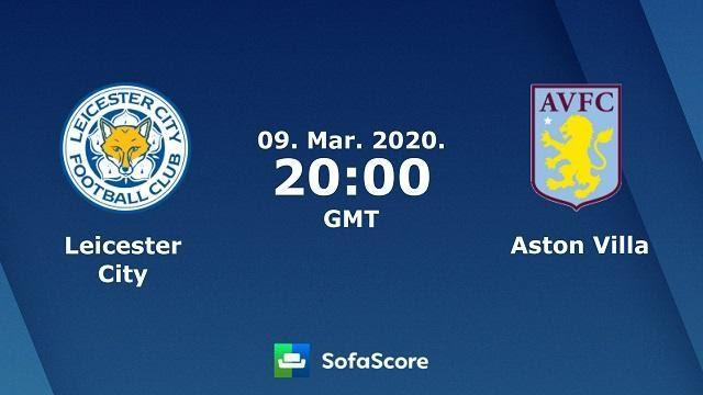Soi keo nha cai Leicester City vs Aston Villa , 10/03/2020 - Ngoai Hang Anh