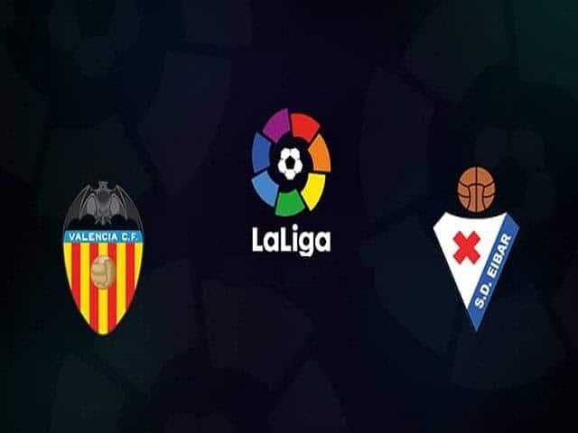 Soi keo Eibar vs Valencia, 26/6/2020