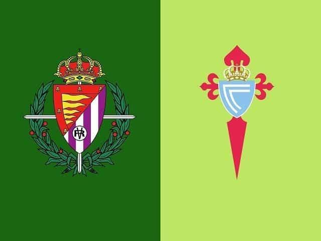 Soi keo Real Valladolid vs Celta Vigo, 18/6/2020