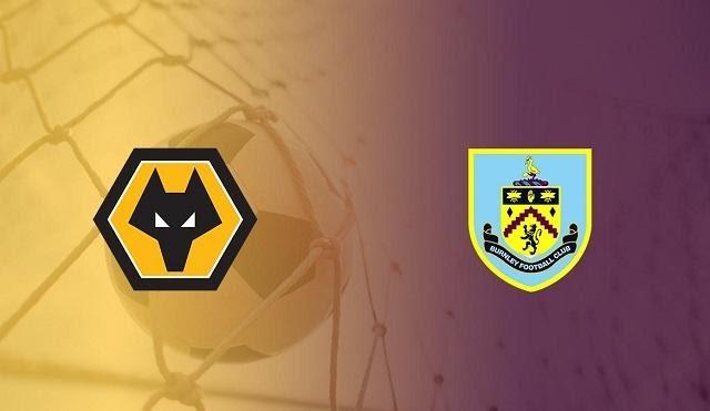 Soi keo Burnley vs Wolverhampton, 16/7/2020