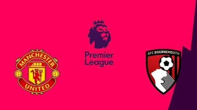 Soi kèo Manchester United vs AFC Bournemouth, 04/7/2020