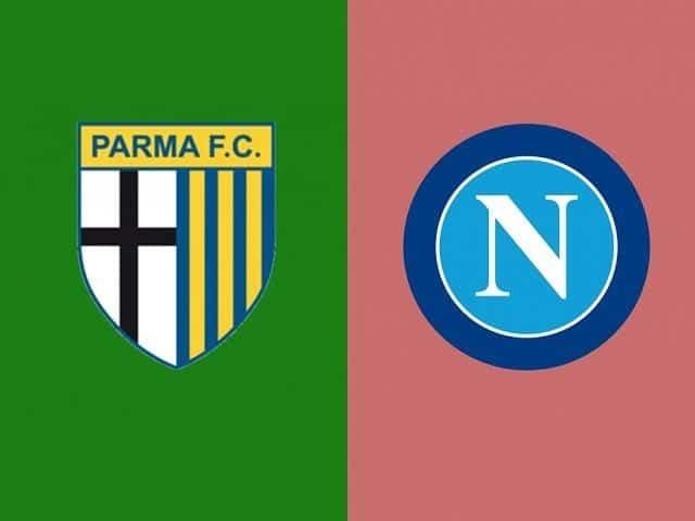 Soi keo Parma vs Napoli, 23/7/2020