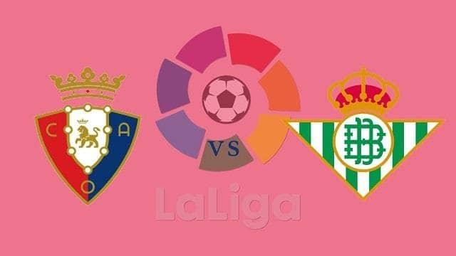 Soi kèo Real Betis vs Osasuna, 08/7/2020