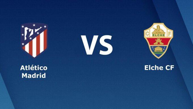 Soi keo Atl. Madrid vs Elche, 19/12/2020