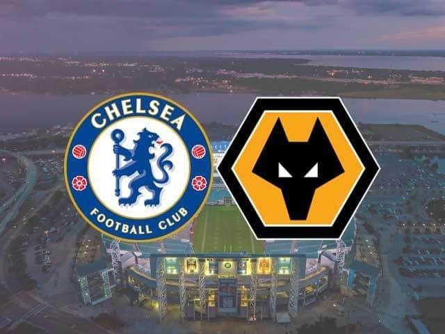 Soi keo Chelsea vs Wolves, 28/01/2021