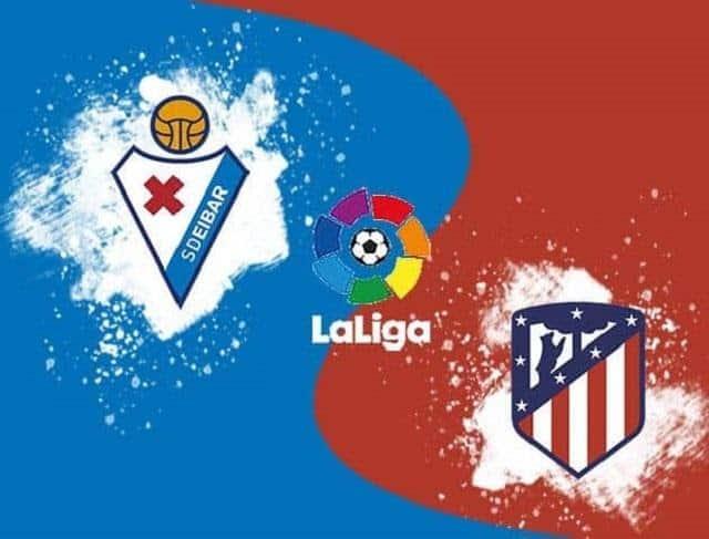 Soi keo Eibar vs Atletico Madrid, 22/01/2021