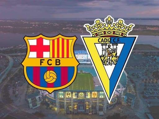 Soi keo Barcelona vs Cadiz, 21/02/2021