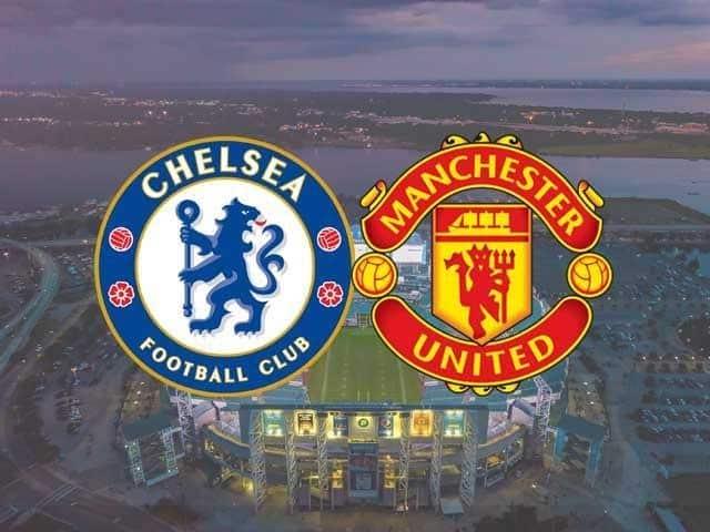 Soi keo Chelsea vs Man Utd, 28/02/2021
