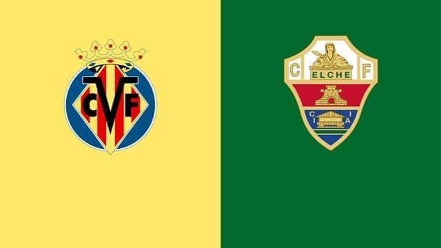 Soi keo Elche vs Villarreal, 7/02/2021