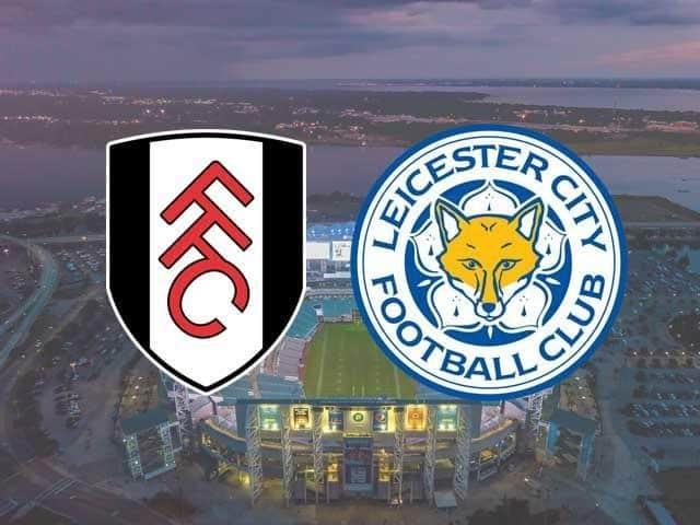 Soi kèo Fulham vs Leicester City, 04/02/2021