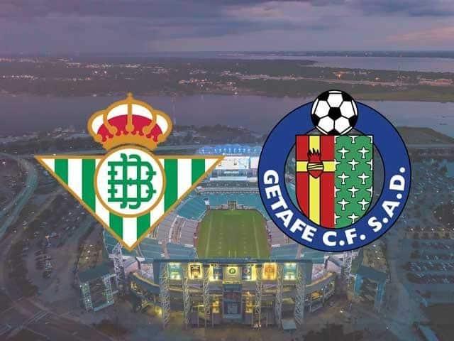 Soi keo Real Betis vs Getafe, 20/02/2021