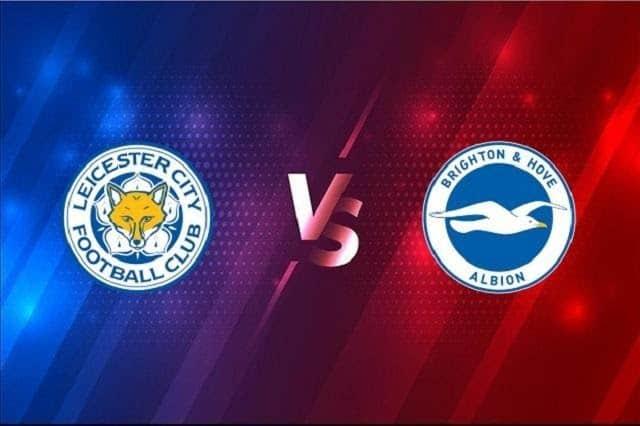 Soi keo Brighton vs Leicester, 07/3/2021