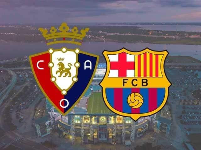Soi keo Osasuna vs Barcelona, 07/03/2021