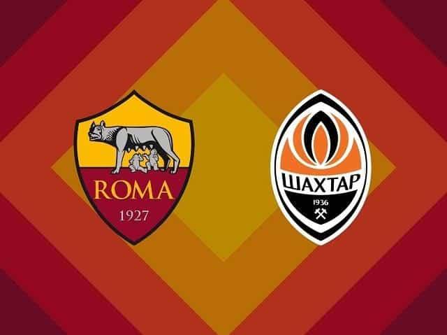 Soi kèo Shakhtar Donetsk vs AS Roma, 19/03/2021