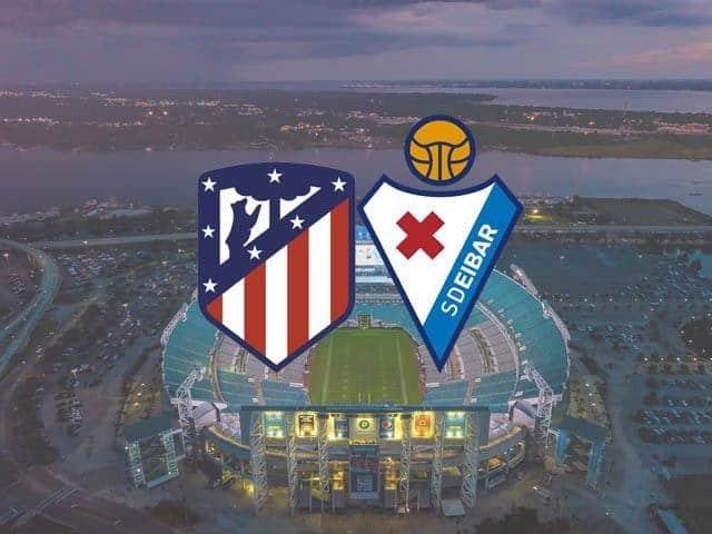 Soi keo Atl. Madrid vs Eibar, 18/04/2021