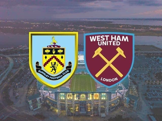 Soi keo Burnley vs West Ham, 04/05/2021