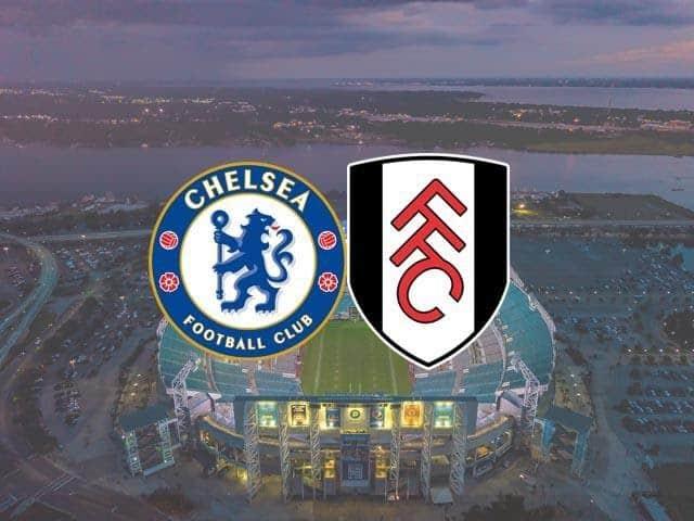 Soi keo Chelsea vs Fulham, 01/05/2021