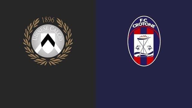 Soi keo Crotone vs Udinese, 17/4/2021