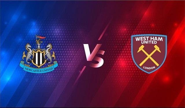 Soi keo Newcastle vs West Ham, 17/4/2021