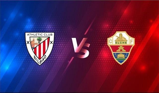 Soi kèo Elche vs Ath Bilbao, 22/05/2021