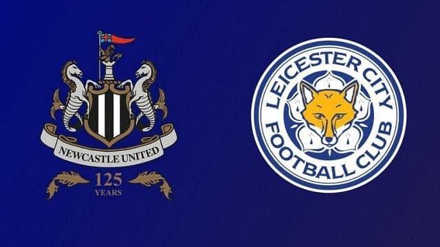 Soi keo Leicester vs Newcastle, 08/05/2021