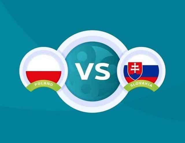 Soi keo Ba Lan vs Slovakia, 14/06/2021